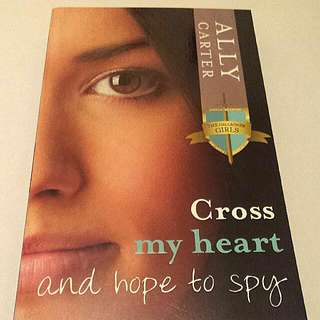 'Cross My Heart And Hope To Spy' by Ally Carter