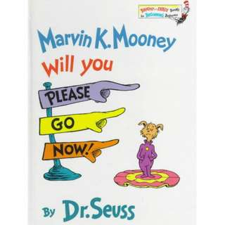 Marvin K. Mooney, Will You Please Go Now! - Hardcover
