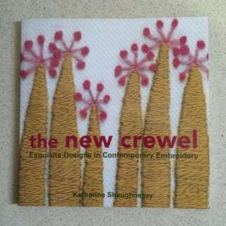 The New Crewel: Excuisite Designs In Contemporary Embroidery