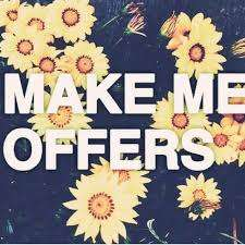 MAKE AN OFFER ON ANYTHING:)