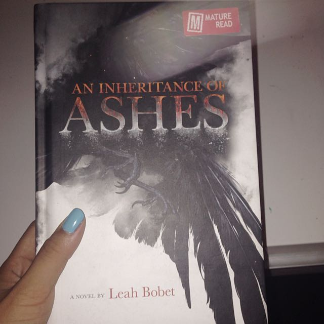 An Inheritance Of Ashes by Leah Bobet