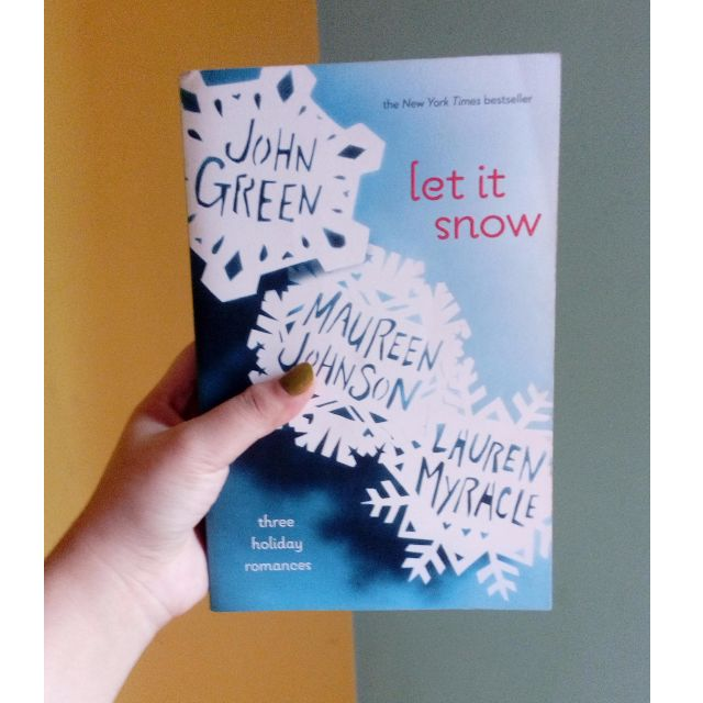 Let It Snow by John Green, Maureen Johnson and Lauren Myracle (Bahasa Inggris)