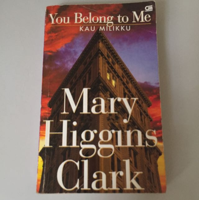 Novel Marry Higgins Clark You Belong To Me