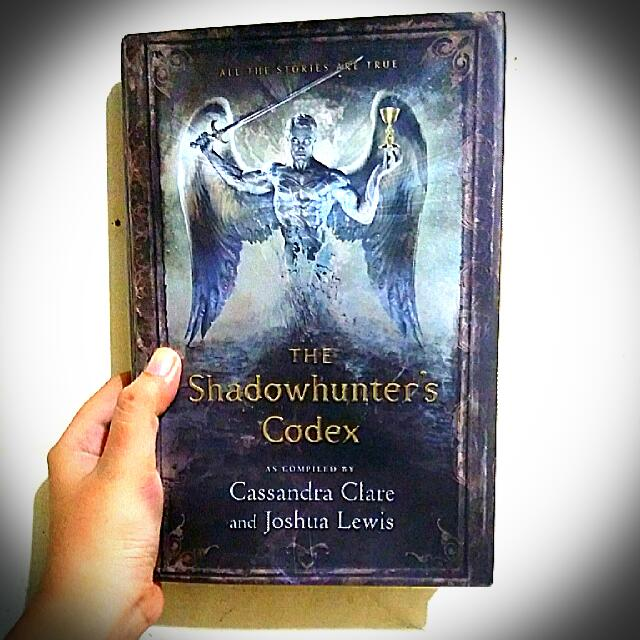 The Shadowhunter Codex - Cassandra Clare and Joshua Lewis