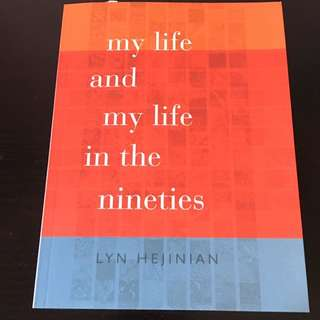 My Life And My Life In The Nineties: Lyn Hejinian