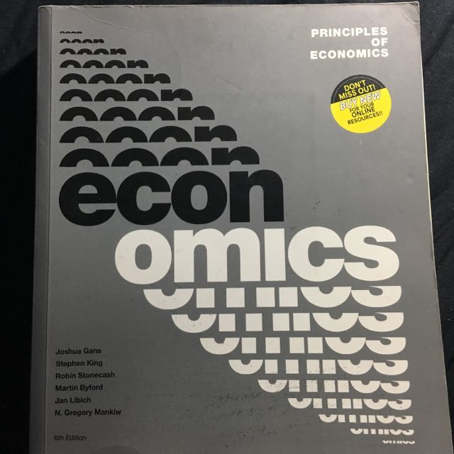 Principles Of Economics 6th Edition (Online Code) - Joshua Gans Stephen King Robin Stonecash Martin Byford Jan Libich N. Gregory Mankiv