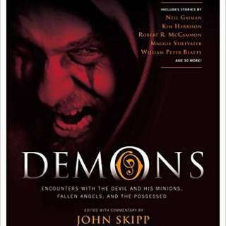 ‼️LOOKING FOR‼️ John Skipp's Demons: Encounters with the Devil and His Minions, Fallen Angels, and the Possessed