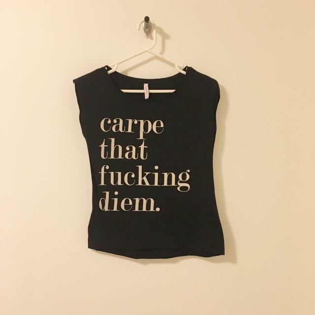 Seize The Fucking Day Top