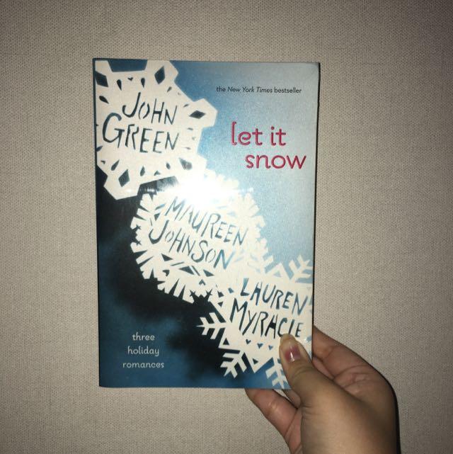 Let it snow by John Green, Maureen Johnson, Lauren Myracle
