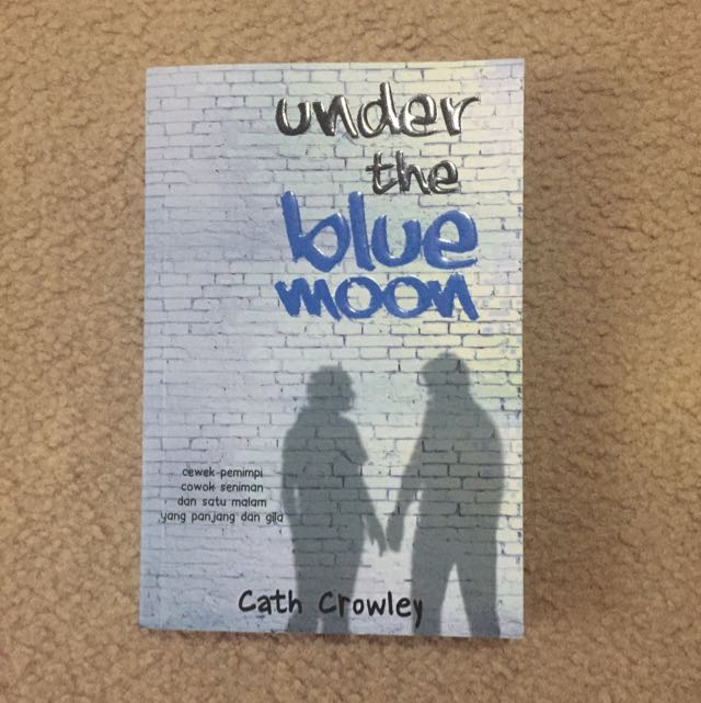 Under The Blue Moon - Cath Crowley (terjemahan)