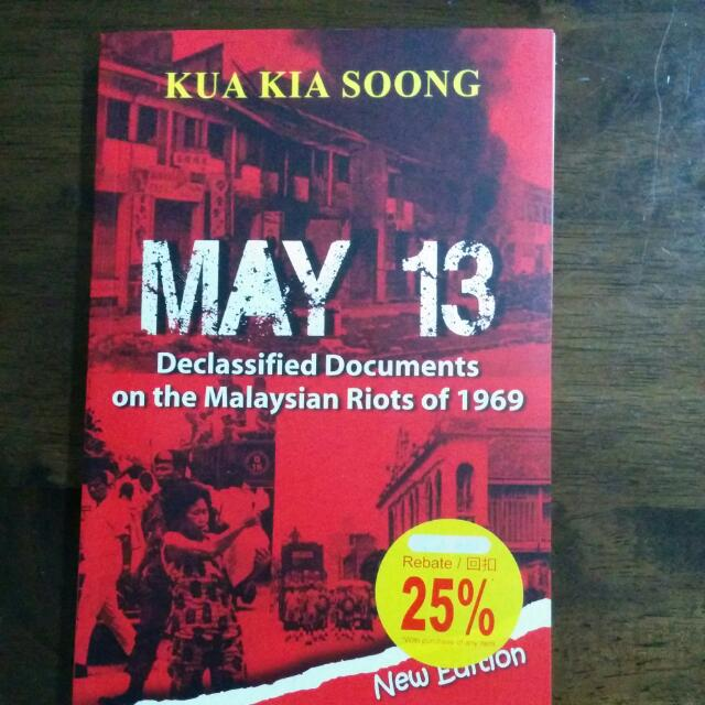 May 13 Declassified Documents On The Malaysian Riots Of 1969 By Kua Kia Soong Books Stationery On Carousell