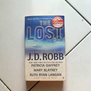 The Lost By J. D. Robb, Patricia Gaffney, Mary Blayney, Ruth Ryan Langan (Intl Novel)