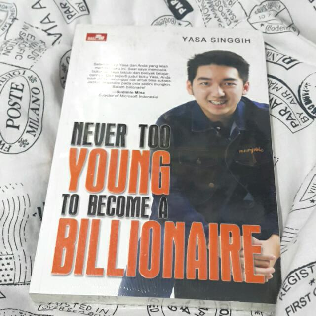 Never To Young To Become A Billionare