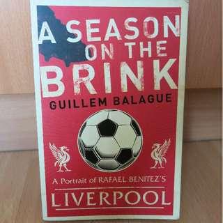 A Season On The Brink: A Portrait of Rafael Benitez's Liverpool - Guillem Balague