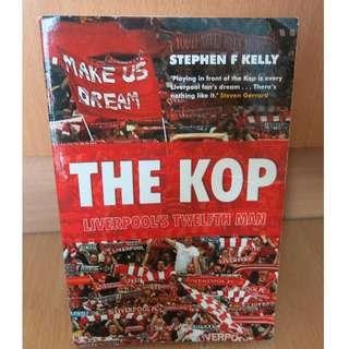 The Kop: Liverpool's Twelfth Man - Stephen F Kelly