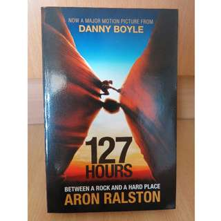127 Hours Between A Rock and A Hard Place - Aron Ralston