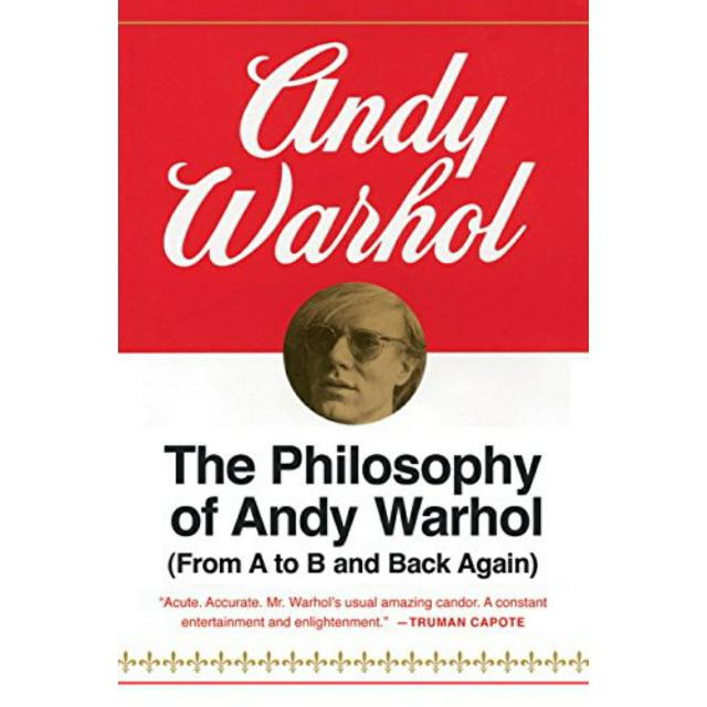 The Philosophy of Andy Warhol (From A to B and Back Again) by Andy Warhol
