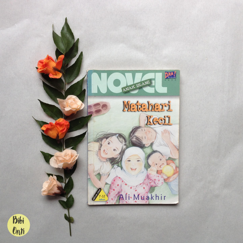 Novel Anak Islami: Matahari Kecil (Ali Muakhir)