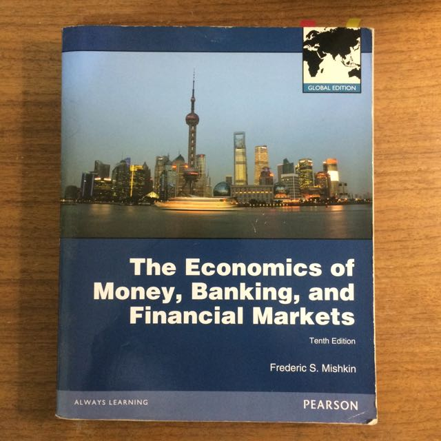 The Economics of Money, Banking, and Financial Markets