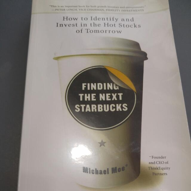 Finding the Next Starbucks: How to Identify and Invest in the Hot Stocks of Tomorrow