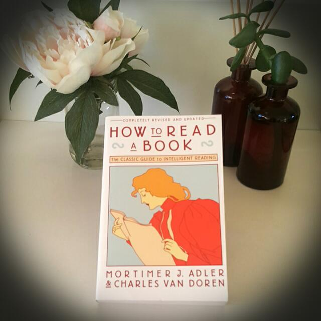 How To Read A Book - Mortimer J. Adler & Charles Van Doren