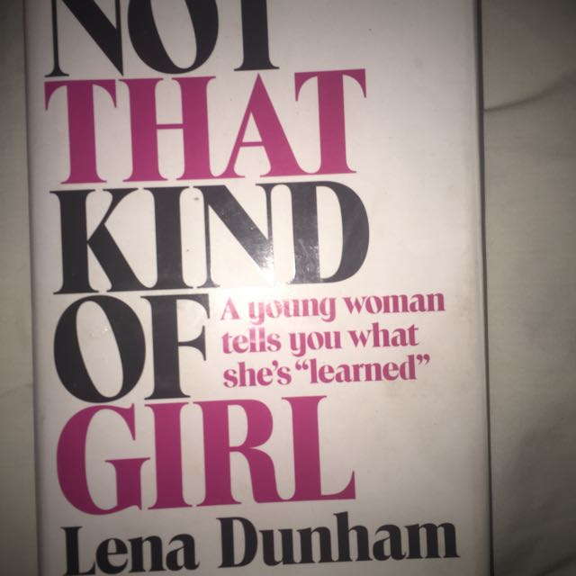 Not That Kind Of girl Lena Dunham
