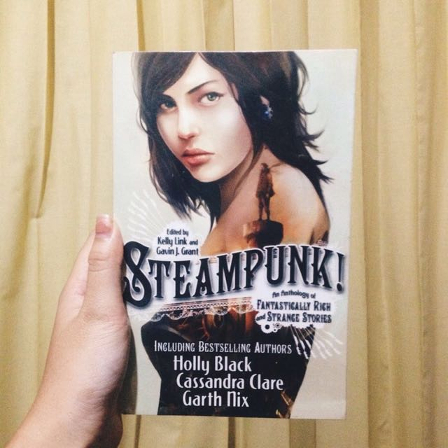 STEAMPUNK (An Anthology of Fantastically Rich and Strange Stories)