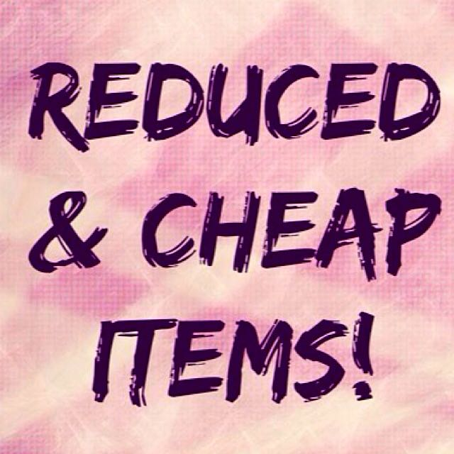 Reduced & Cheap Items