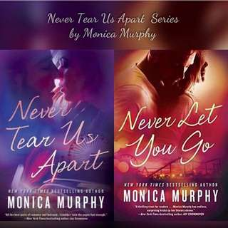 Never Tear Us Apart Series By Monica Murphy