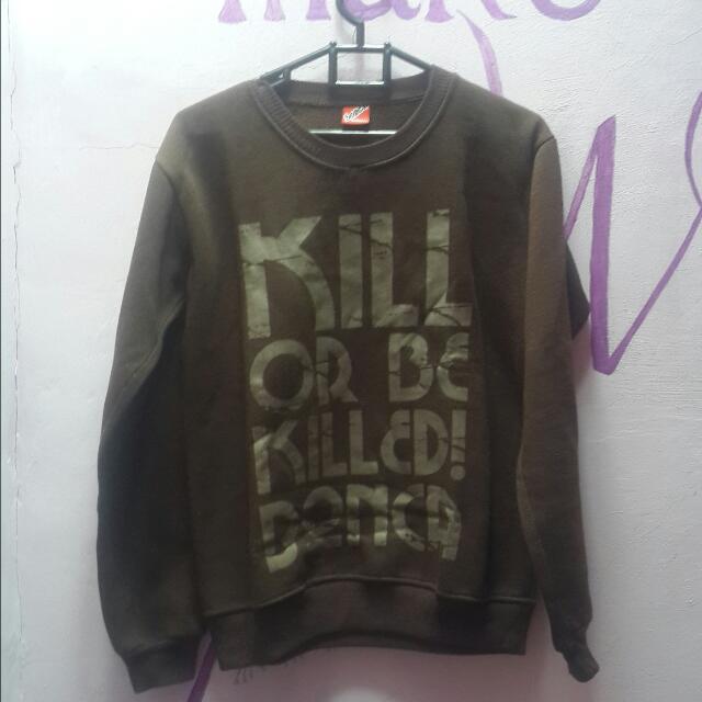 "Sweater ""Kill Or Be Killed!"""