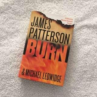"""Burn"" Written By: James Patterson and Michael Ledwidge"