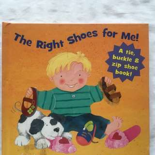 The Right Shoes For Me (A Tie, Buckle & Zip Shoe Book)