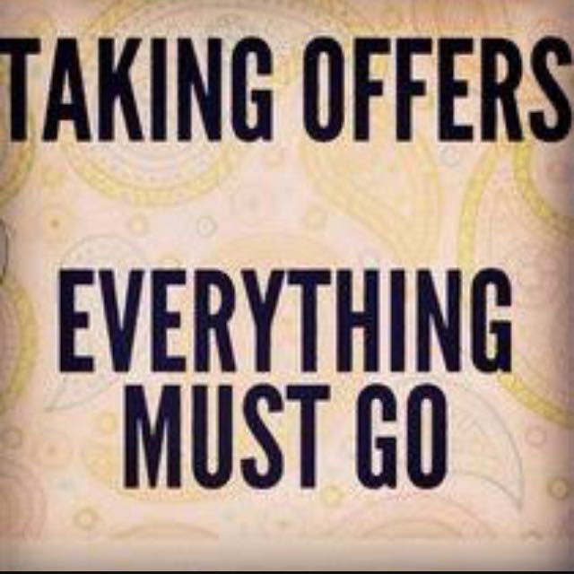 WANT EVERYTHING GONE !!