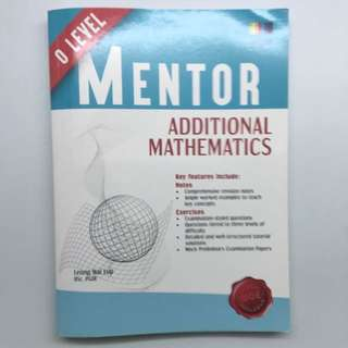 Additional Mathematics Mentor O levels