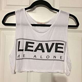 """Leave me alone"" crop top"
