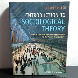 Introduction To Sociological Theory - Theories, Concepts And Their Applicability To The Twenty-first Century (Michele Dillon) Wiley-Blackwell