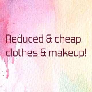 Reduced & Cheap Clothes & Makeup!