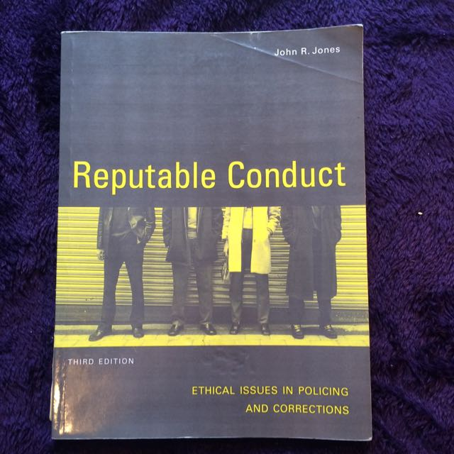 Reputable Conduct: Ethical Issues In Policing And Corrections 3rd Edition