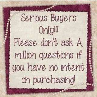 SERIOUS BUYER ONLY!!