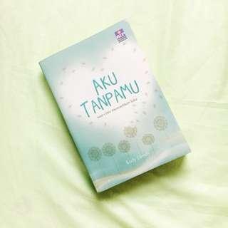 Novel Karya Rudy Efendy :AKU TANPAMU