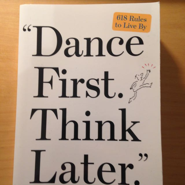Dance First Think Later Non-fiction Book