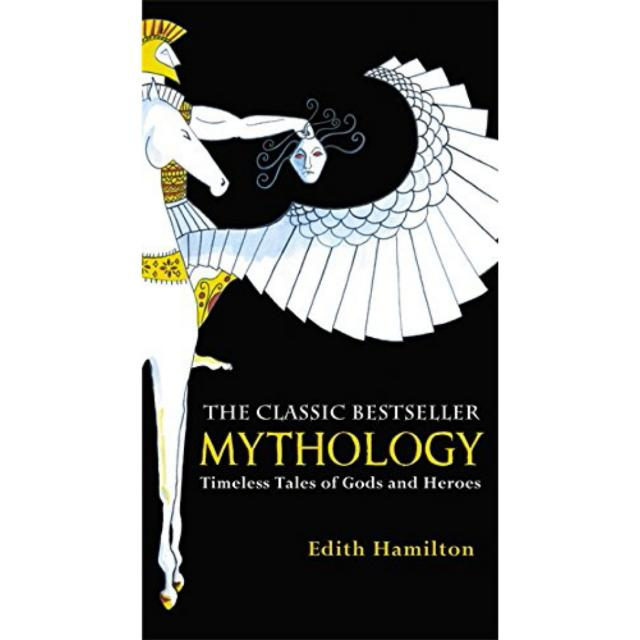 Mythology: Timeless Tales of Gods and Heroes by Edith Hamilton