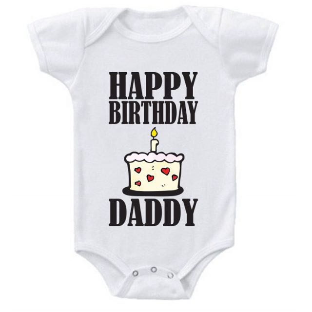 HAPPY BIRTHDAY DADDY ROMPER Babies Kids Babies Apparel On Carousell