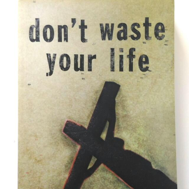 Dont Waste Your Life By John Piper Books Stationery Fiction On