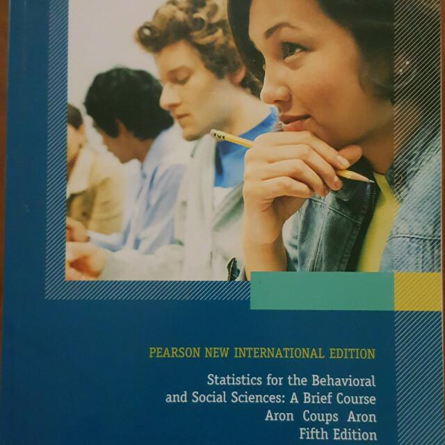 Statistics for the Behavioural and Social Sciences: A Brief Course. Aron Coups Aron. 5th Ed. Textbook