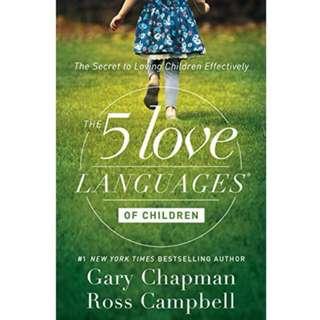 The 5 Love Languages Of Children - The Secret Of Loving Children Effectively