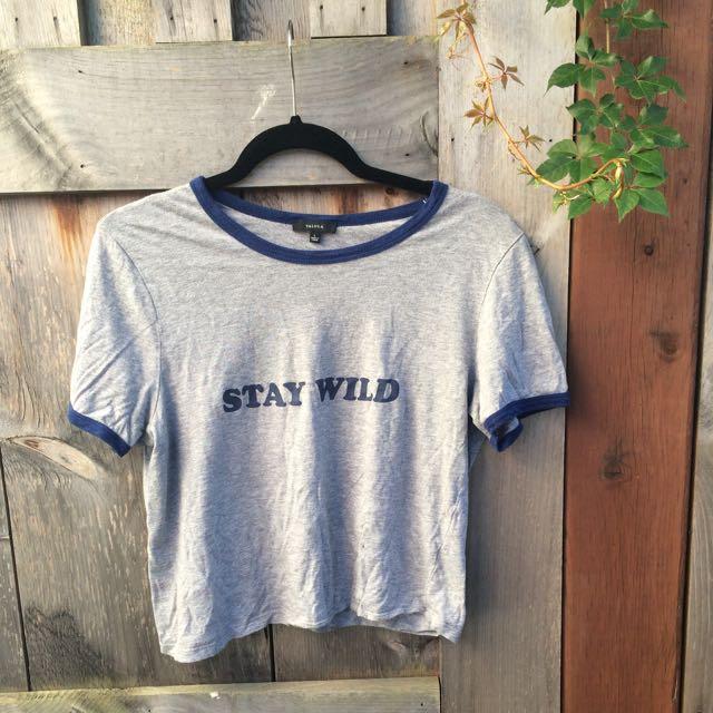 "Aritzia ""Stay Wild"" Tee Shirt."