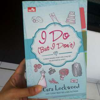 I Do (But I Don't) By Cara Lockwood (Intl Novel)