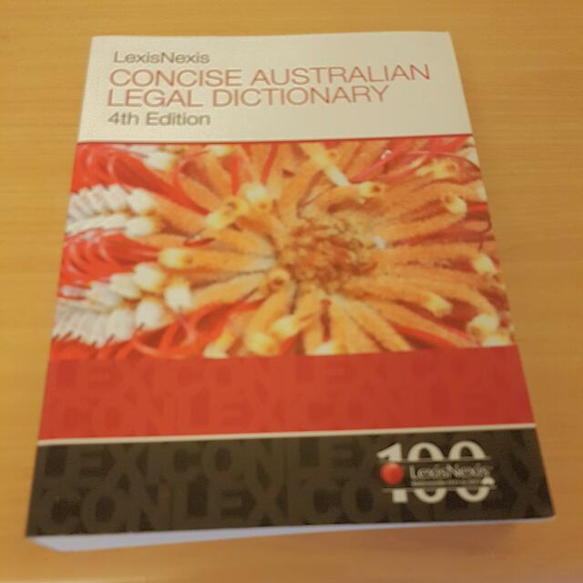 "Lexis Nexis 'Concise Australian Legal Dictionary"" 4th Ed"
