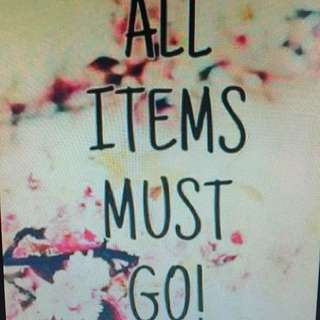 ALL ITEMS MUST GO !!